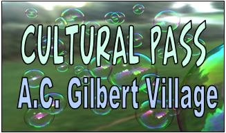A.C. Gilbert Village Cultural Pass